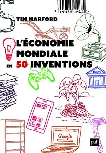L'économie mondiale en 50 inventions par Tim Harford