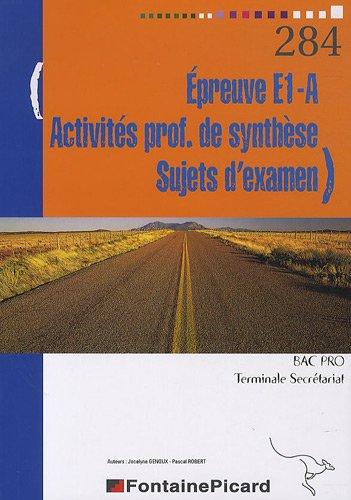 Epreuve E1-A Activités prof de synthèse Sujets d'examen Bac Pro Tle Secrétariat