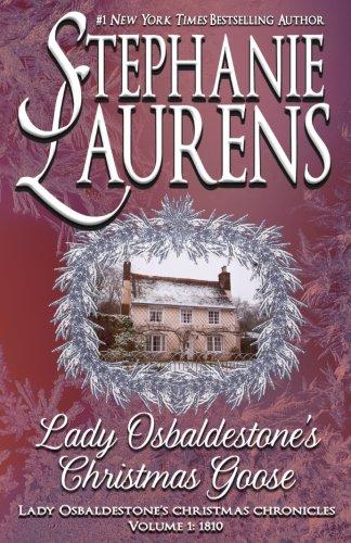 Lady Osbaldestone's Christmas Goose: Volume 1 (Lady Osbaldestone's Christmas Chronicles)