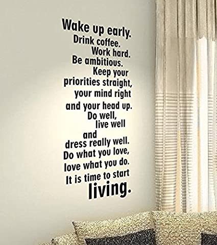 Wake up early.Drink coffee.Work hard.Be ambitious.Keep your priorites straights...It is time to living. - Life Kids Home Love Quote wall vinyl decals stickers Art Decor DIY by spb87