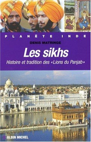 Les sikhs : Histoire et tradition des