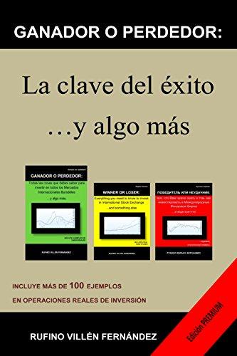 Descargar Libro GANADOR O PERDEDOR: La clave del éxito ...y algo más: Edición PREMIUM de Rufino Villén Fernández