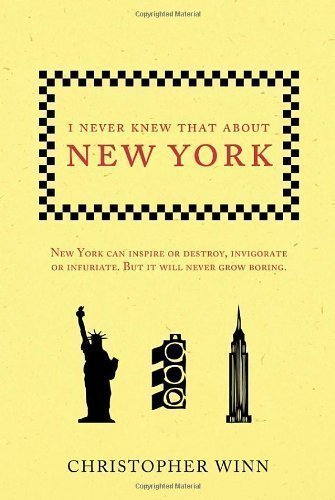 I Never Knew That About New York by Winn, Christopher published by Ebury Press (2013)