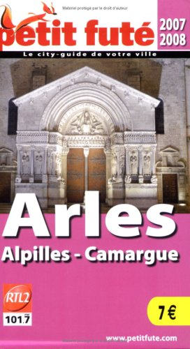 Petit Futé Arles : Alpilles-Camargue par Florence Buisson