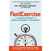 [(FastExercise : The Simple Secret of High-Intensity Training)] [By (author) Michael Mosley ] published on (March, 2014)