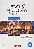 Focus on Success PLUS - Berufliche Oberschule: FOS/BOS: B1/B2: 11./12. Jg. - Workbook mit interaktiven Übungen auf scook.de: Mit Exam Skills Training und Answer Key