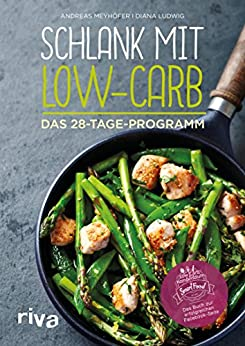 Schlank mit Low-Carb: Das 28-Tage-Programm (German Edition) by [Meyhöfer, Andreas, Ludwig, Diana]