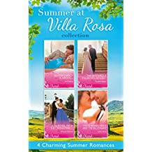 Summer At Villa Rosa Collection: Her Pregnancy Bombshell / The Mysterious Italian Houseguest / The Runaway Bride and the Billionaire / A Proposal from ... Prince (Mills & Boon e-Book Collections)