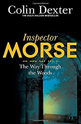 The Way Through the Woods (Inspector Morse Mysteries) by Colin Dexter (2016-05-05)