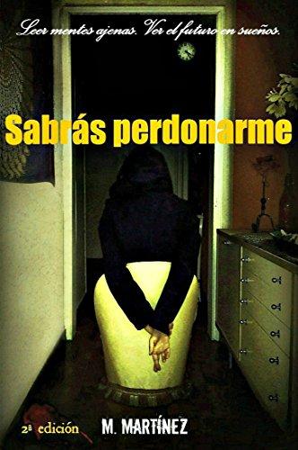 Sabrás perdonarme (Spanish Edition)