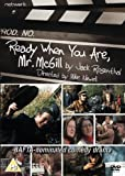 Ready When You Are Mr. McGill [UK Import]