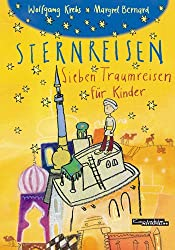 Sternreisen: Sieben Fantasiereisen für Kinder