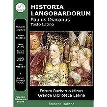 Historia Langobardorum: Storia Dei Longobardi - Latino (GBL Forum Barbarus)