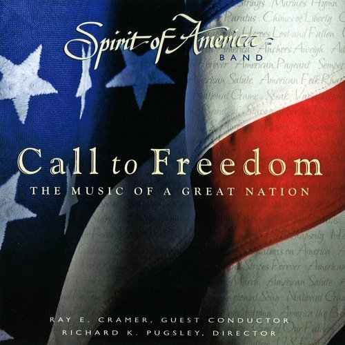Call to Freedom: The Music of a Great Nation by Spirit of America Band (2010-02-16)