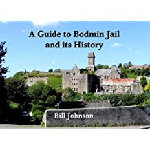 A Guide to Bodmin Jail and Its History