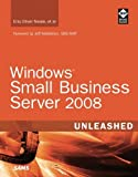 Windows Small Business Server 2008 Unleashed by Eriq Oliver Neale (2008-12-13)