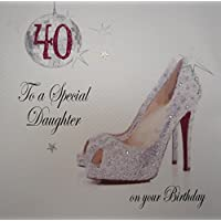 WHITE COTTON CARDS 40 to A Special Daughter Handmade 40th Birthday Card (Sparkly Shoe)