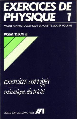 Exercices corrigés de physique mécanique, électrophysique