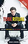 Tube Ritual par Brian G. Johnson