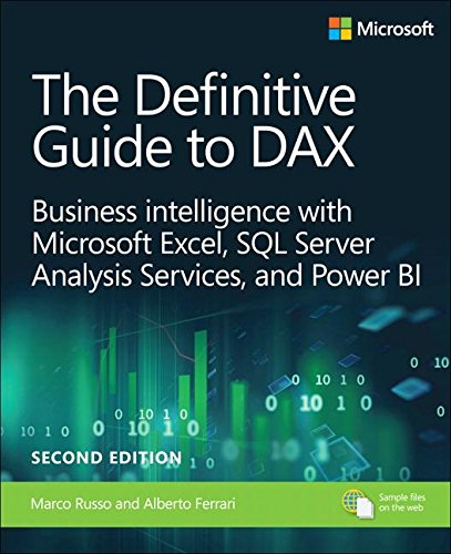 The Definitive Guide to Dax: Business Intelligence with Microsoft Excel, SQL Server Analysis Services, and Power Bi (Business Skills) por Marco Russo
