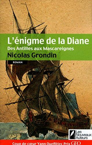 L'énigme de la Diane - des Antilles aus Mascareignes par Nicolas Grondin