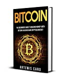 Bitcoin: The Beginners Guide to Making Money with Bitcoin & Blockchain Cryptocurrency (The Future of Money)