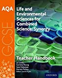 AQA GCSE Combined Science (Synergy): Life and Environmental Sciences Teacher Handbook