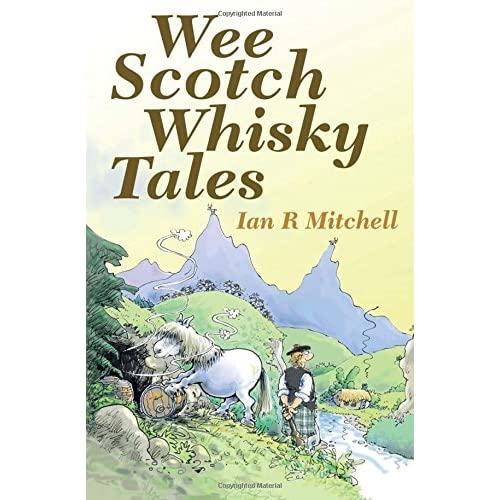 Wee Scotch Whisky Tales by Ian R. Mitchell (2015-05-05)