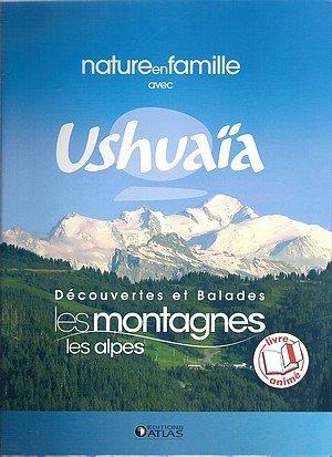 Nature en famille avec USHUAÏA: Découvertes et Balades, Les montagnes Les Alpes