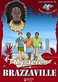 Mystères à Brazzaville - collection Les Aventures de Thomas, Ulysse et Alima