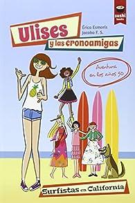 Ulises y las cronoamigas. Surfistas en California par  Érica Esmorís Casais