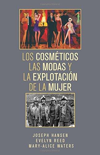 Los Cosmeticos, las Modas, y la Explotacion de la Mujer por Joseph Hansen