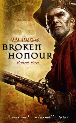 Broken Honour (Warhammer Novels) by Robert Earl (2011-02-22)