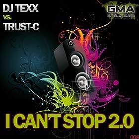 DJ Texx vs. Trust-C-I Can't Stop 2.0