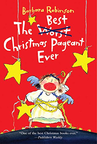The Best Christmas Pageant Ever por Barbara Robinson