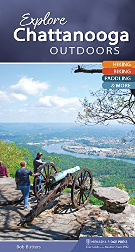 Explore Chattanooga Outdoors: Hiking, Biking, Paddling, & More (Explore Outdoors) Ridge Butter