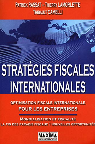 STRATEGIES FISCALES INTERNATIONALES par Patrick Rassat