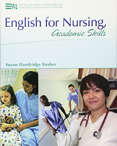 English for Nursing, Academic Skills (Michigan Series in English for Academic & Professional Purposes)