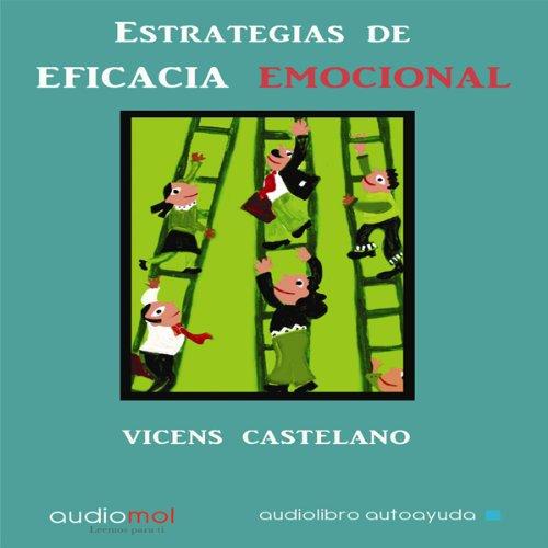 Estrategias de eficacia emocional [Emotional Efficacy Strategies]  Audiolibri