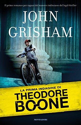 La prima indagine di Theodore Boone (Le indagini di Theodore Boone Vol. 1)