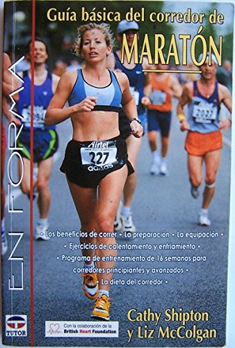 Guia basica del corredor de maraton/ Marathon Runners Basic Guide by Shipton, Cathy, McColgan, Liz (2005) Paperback par Cathy, McColgan, Liz Shipton