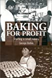 Baking for Profit: Starting a Small Bakery by Bathie, George (2000) Paperback
