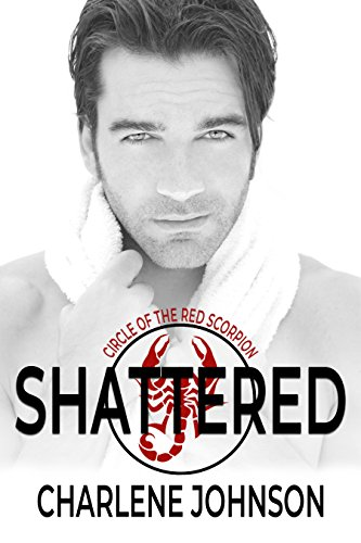 Book cover image for Shattered (Circle of the Red Scorpion Book 1)