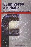 El universo a debate: Una introducción a la Filosofía de la cosmología (Fronteras)