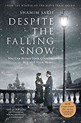Despite the Falling Snow by Shamim Sarif (2016-04-07)