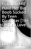 Brazilian Mlf Have Her Big Boob Sucked By Teen Daughter [18+ Lesbian Love Story] (English Edition)
