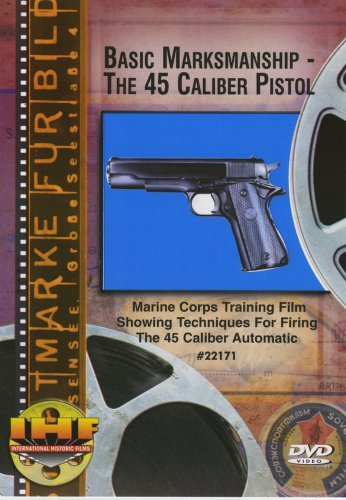 Basic Marksmanship - The 45-Caliber Pistol DVD by Marines -