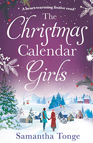 The Christmas Calendar Girls: a gripping and emotive feel-good romance perfect for Christmas reading (English Edition)