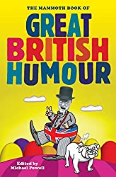 The Mammoth Book of Great British Humour (Mammoth Books) (English Edition)