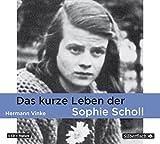 Das kurze Leben der Sophie Scholl: 1 CD - Hermann Vinke